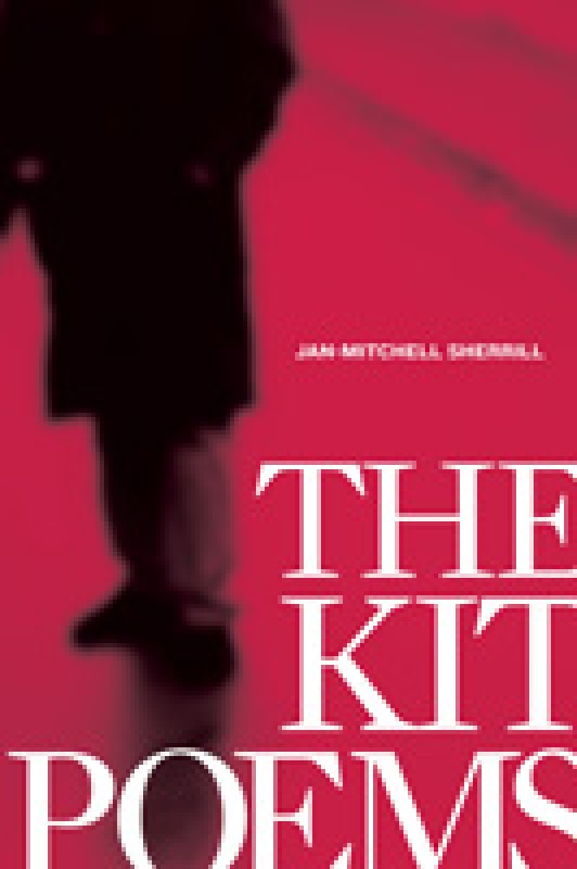 Cover for THE KIT POEMS by Jan-Mitchell Sherrill. The silhouette of a person in a long coat, almost noir style, is anchored to the left half of the image. We are not shown the person's face.