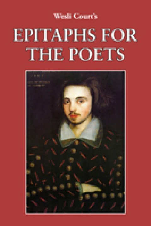 Cover for EPITAPHS FOR THE POETS by Wesli Court. Image is a portrait of renowned poet and playwright, Christopher Marlowe.