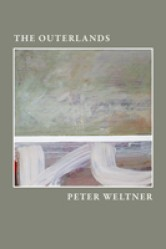 Cover for THE OUTERLANDS by Peter Weltner.  An abstract painting, with large, sweeping brushtrokes in the foreground, depict a horizon.