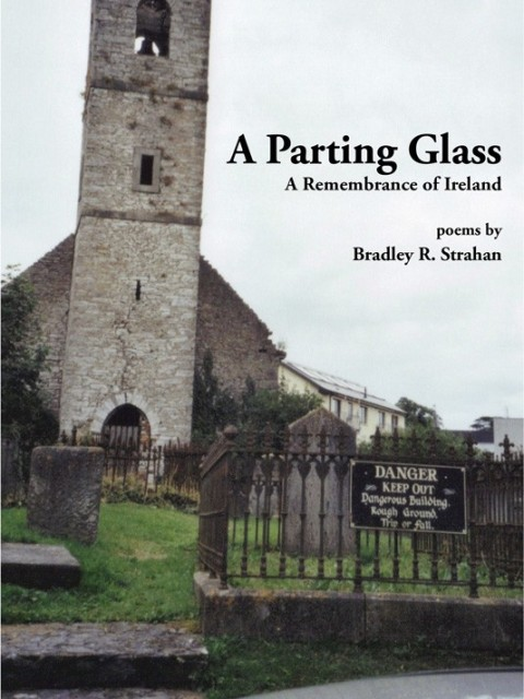 Cover for A PARTING GLASS by Bradley R. Strahan. An old church sits behind a wrought-iron fence, each surrounded by emerald green grass. Weather gravestones pepper the grass.
