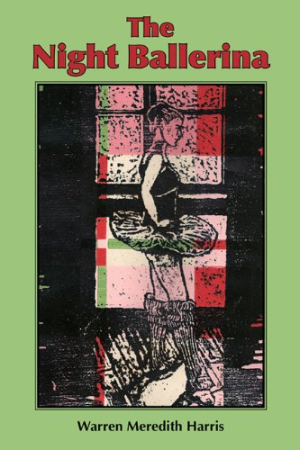 Cover for THE NIGHT BALLERINA by Warren Meredith Harris. An illustrated side-profile of a ballerina contemplates their next move whilst standing before a window.