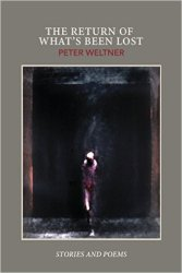 Cover for THE RETURN OF WHAT'S BEEN LOST, Stories and Poems by Peter Weltner.  A lone, rail-thin and shadowed nude figure stands centered before an abysmal darkness.