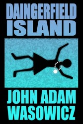 Cover for DAINGERFIELD ISLAND by John Adam Wasowicz. A stylistic illustration: Silhouetted against water is a floating body, presumably dead. The deceased wears a dress and a distinct necklace, the latter of which is not in silhouette.