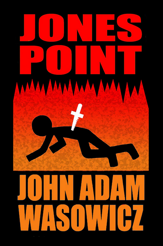 COVER: Jones Point by John Adam Wasowicz