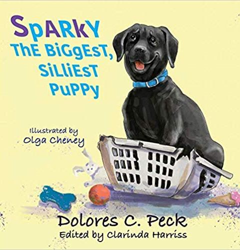 Sparky the Biggest, Silliest Puppy by Dolores C. Peck, Illustrated by Olga Cheney