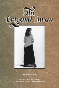 Cover for The Origami Swan: New and Selected Poems by Dyane Fancey